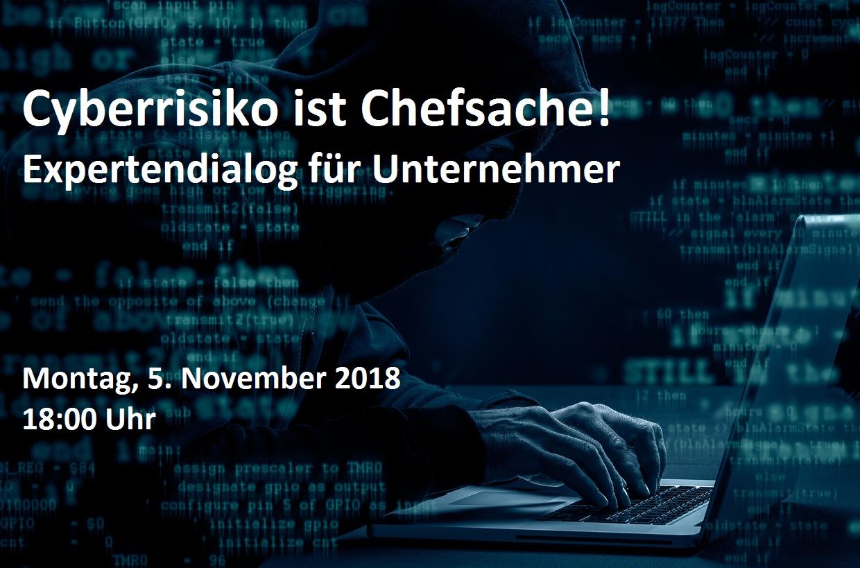Cyberrisiko ist Chefsache! Expertendialog für Unternehmer am 5.11.2018
